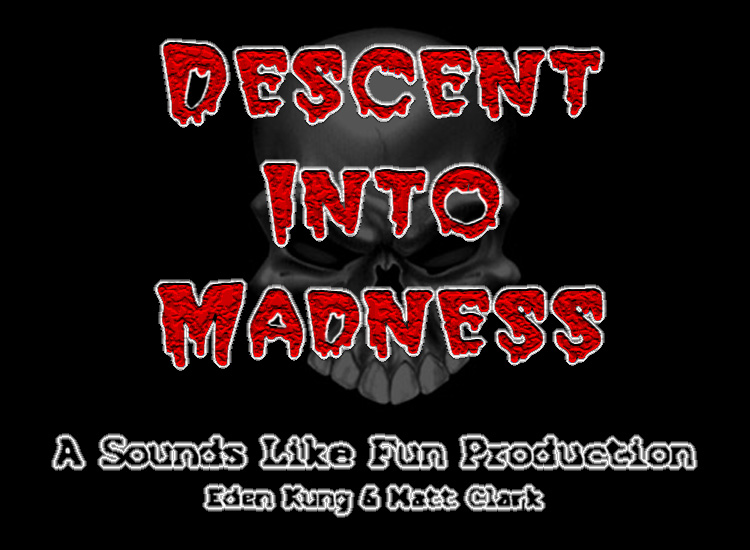descent into madness Descent into madness face your fears and enter the mind of twisted madman as you unravel the tale of supernatural horror scotland yard cannot solve the mystery, but this is no ordinary case.